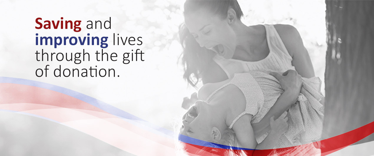 Saving and improving lives through the gift of donation